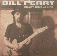 Bill Perry - Crazy Kind of Life