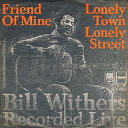 Bill Withers - Friend Of Mine