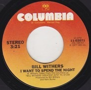 Bill Withers - I Want To Spend The Night