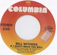 Bill Withers - If I Didn't Mean You Well / My Imagination