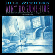 Bill Withers - Ain't No Sunshine (Total Eclipse Mix)