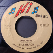 Bill Black - Josephine / Don't Be Cruel