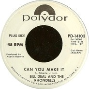 Bill Deal & The Rondells - Can You Make It / Sea Of Life