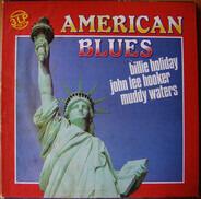 Billie Holiday · John Lee Hooker · Muddy Waters - American Blues