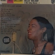 Billie Holiday - This Is My Last Affair (A Billie Holiday Memorial 2)