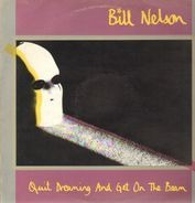 Bill Nelson - Quit Dreaming And Get On The Beam + Sounding The Ritual Echo (Atmospheres For Dreaming)