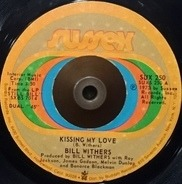 Bill Withers - Kissing My Love / I Don't Know