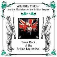 Wild Billy Childish And The Musicians Of The British Empire - Punk Rock At The British Legion Hall