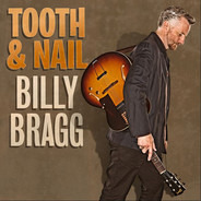 Billy Bragg - Tooth & Nail