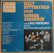 Billy Butterfield With Lino Patruno And The Milan College Jazz Society - Billy Butterfield Plays George Gershwin