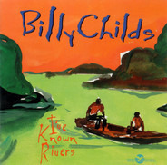Billy Childs - I've Known Rivers