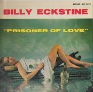 Billy Eckstine - Prisoner Of Lover