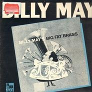 Billy May - Billy May's Big Fat Brass