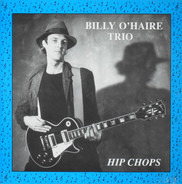 Billy O'Haire Trio - Hip Chops