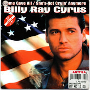 Billy Ray Cyrus - Some Gave All / She's Not Cryin' Anymore