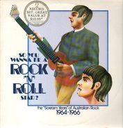 """Billy Thorpe & The Aztecs, Ray Brown & The Whispers, Normie Rowe & The Playboys - So You You Wanna Be A Rock 'N' Roll Star - The """"Scream Years"""" Of Australian Rock 1964-1966"""