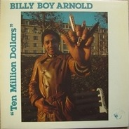 Billy Boy Arnold - Ten Million Dollars
