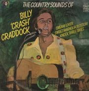 Billy 'Crash' Craddock - The Country Sounds Of Billy 'Crash' Craddock