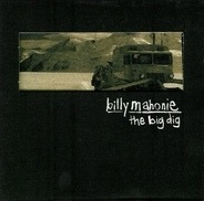 Billy Mahonie - The Big Dig