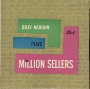 Billy Vaughn - Billy Vaughn Plays The Million Sellers