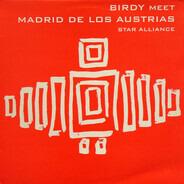 Birdy Meet Madrid De Los Austrias - Star Alliance