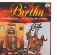 Birtha - Birtha / Can't Stop The Madness