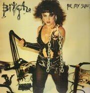 Bitch - Be My Slave