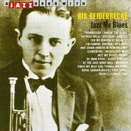 Bix Beiderbecke - JAZZ ME BLUES
