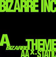 Bizarre Inc - Bizarre Theme / X-Static