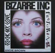 Bizarre Inc Featuring Angie Brown - Took My Love