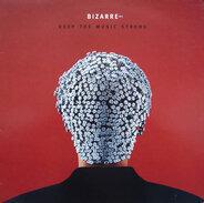 Bizarre Inc - Keep the Music Strong