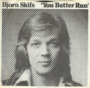 Björn Skifs - You Better Run