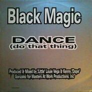 Black Magic - Dance (Do That Thing)
