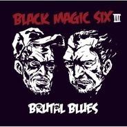 Black Magic Six - BRUTAL BLUES