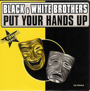 Black & White Brothers - Put Your Hands Up
