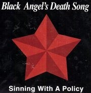 Black Angel's Death Song - Sinning With A Policy