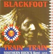 BLACKFOOT - LIVE - TRAIN TRAIN - SOUTHERN ROCK