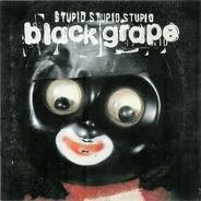 Black Grape - Stupid Stupid Stupid