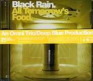 Black Rain - All Tomorrows Food