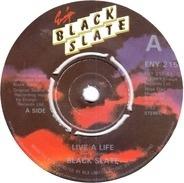 Black Slate - Live A Life