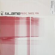Blame - Music Takes You
