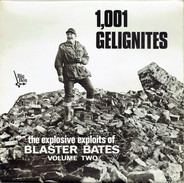 Blaster Bates - 1,001 Gelignites (The Explosive Exploits Of Blaster Bates Volume Two)