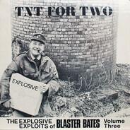 Blaster Bates - TNT For Two (The Explosive Exploits Of Blaster Bates Volume Three)