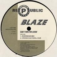 Blaze - Can't Win For Losin' (Overseas Mixes)