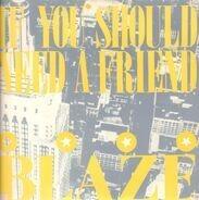 Blaze - If You Should Need A Friend