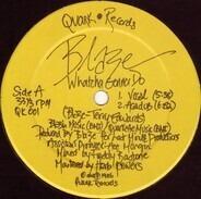 Blaze - Whatcha gonna do