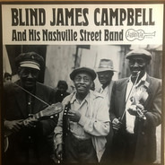 Blind James Campbell - Blind James Campbell and His Nashville Street Band
