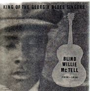 Blind Willie McTell - King Of The Georgia Blues Singers (1929-1935)