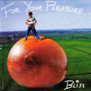 Bliss - For Your Pleasure