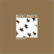 Bloc Party - BANQUET